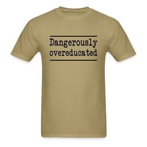 Dangerously Over Educated - Men's T-Shirt