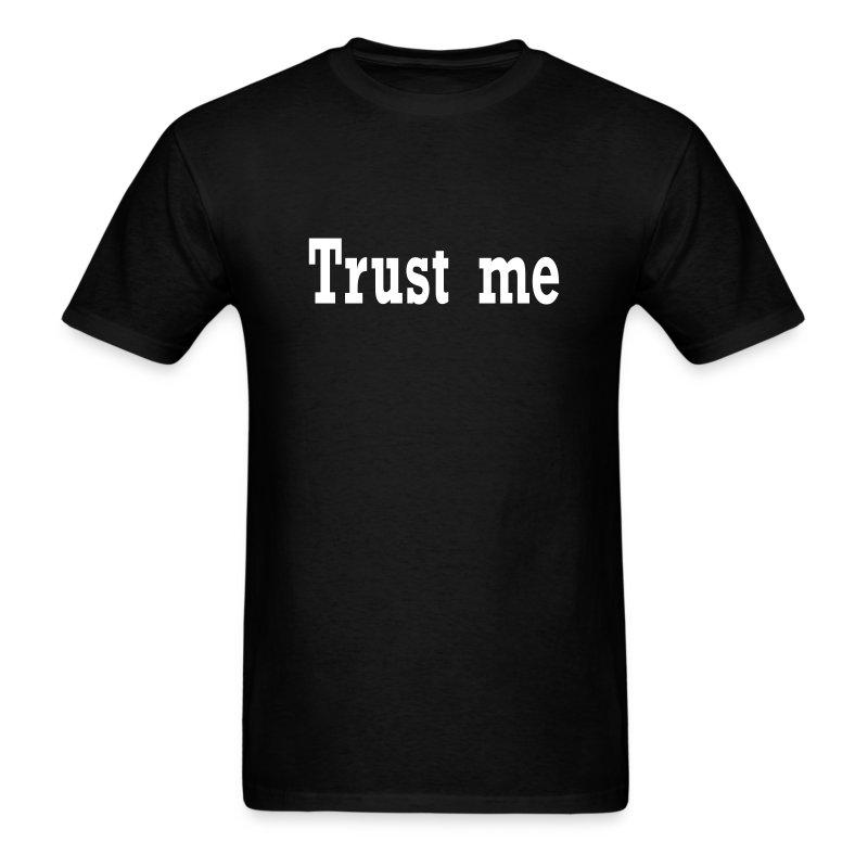 Trust Me T-Shirt - Men's T-Shirt