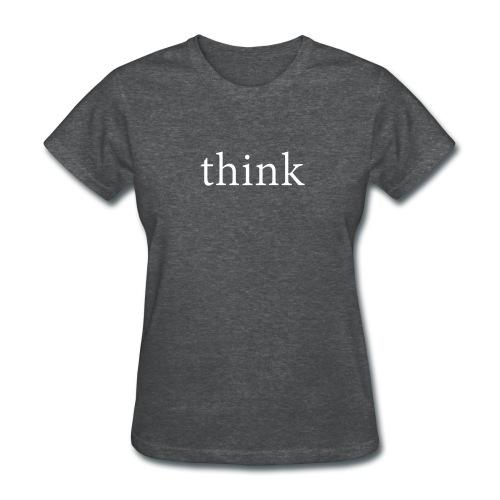 Think Women's T-Shirt - Women's T-Shirt