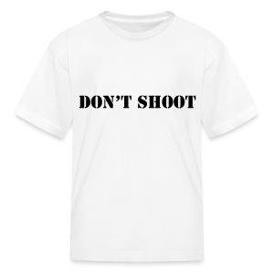 Don't Shoot Kids T-Shirt - Kids' T-Shirt