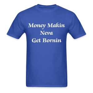 monet makin neva get borin - Men's T-Shirt