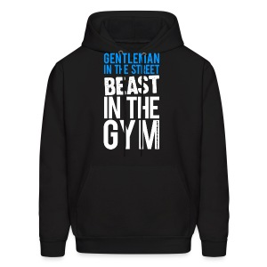 Gentleman in the street beast in the gym | Mens hoodie - Men's Hoodie