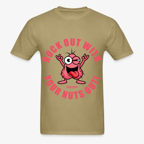 Rock Out With Your Nuts Out - Men's T-Shirt