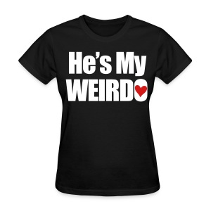 He's my weirdo - Women's T-Shirt