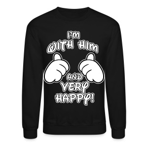 i'm with him and very happy - Crewneck Sweatshirt