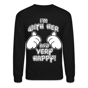 i'm with her and very happy - Crewneck Sweatshirt