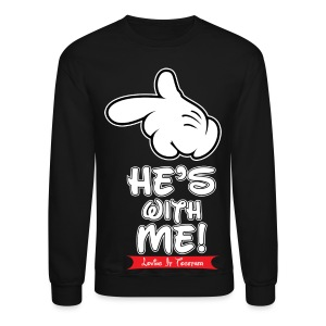 He's with me loving it Together - Crewneck Sweatshirt