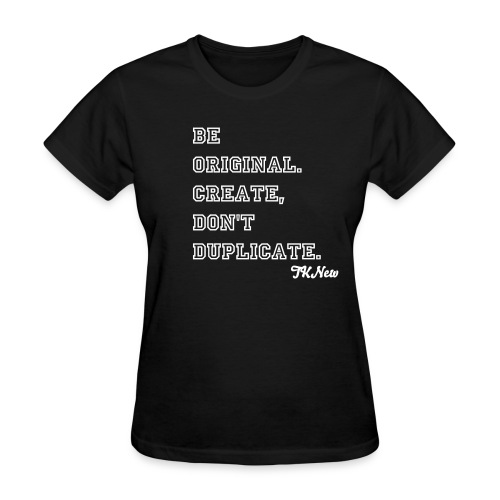 BE ORIGiNAL Tee - Women's T-Shirt