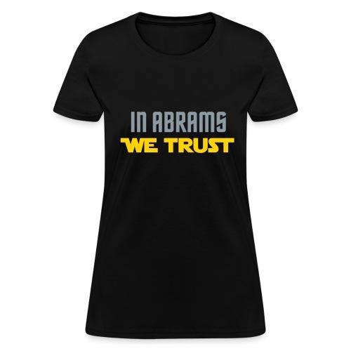 In Abrams We Trust - Women's T-Shirt