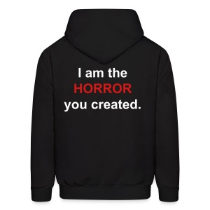 the HORROR you created - Men's Hoodie