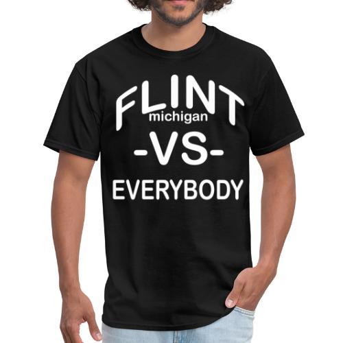 Flint, MI -VS- Everybody - Men's T-Shirt