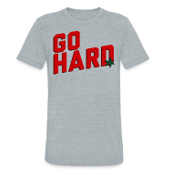 T-Shirts ~ Unisex Tri-Blend T-Shirt ~ GO HARD