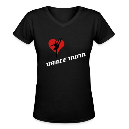 Dance mom tee - Women's V-Neck T-Shirt
