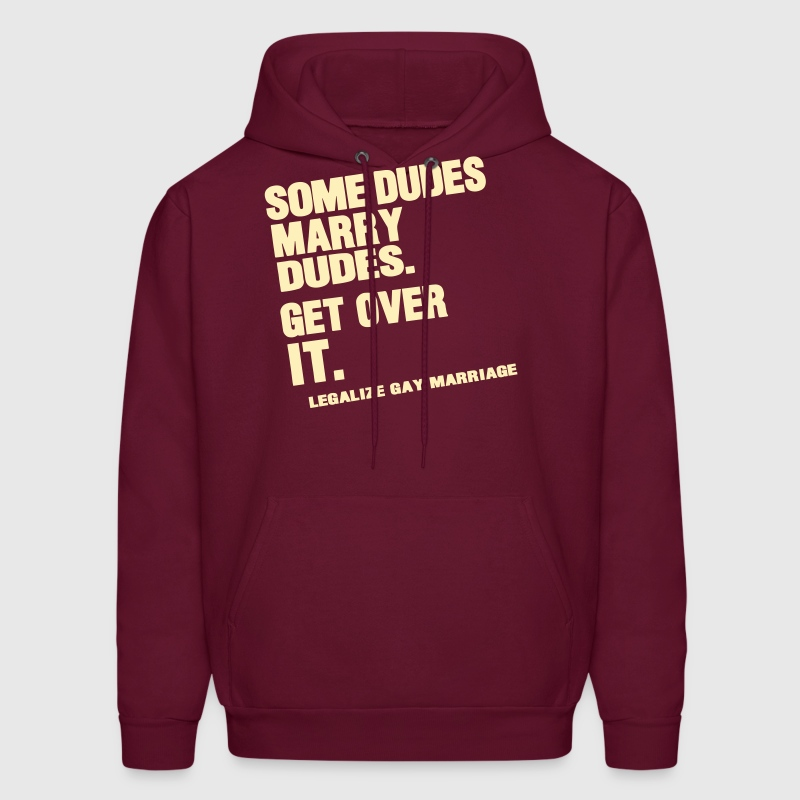 SOME DUDES MARRY DUDES GET OVER IT - Men's Hoodie