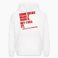 SOME DUDES MARRY DUDES GET OVER IT Hoodies