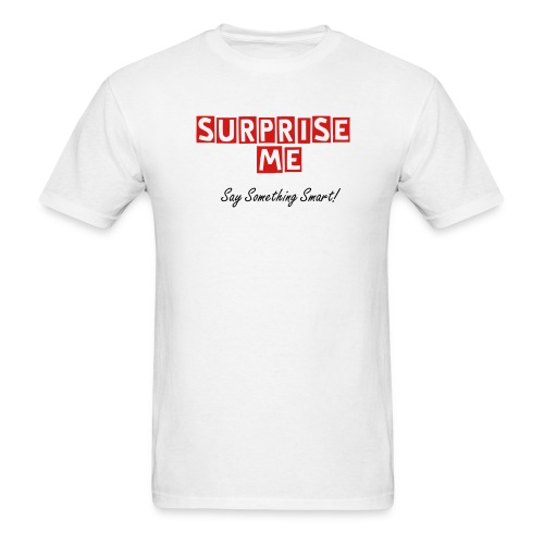 Surprise Me - Men's T-Shirt