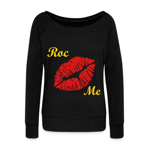 Roc Royal Kiss Me |  - Women's Wideneck Sweatshirt
