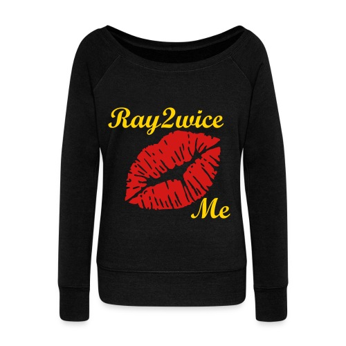 RayRay Kiss Me |  - Women's Wideneck Sweatshirt