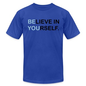 BElieve in YOUrself - Men's T-Shirt by American Apparel