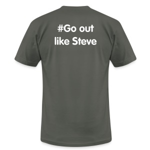 Go out like Steve - Men's T-Shirt by American Apparel
