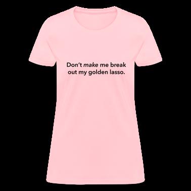 Golden Lasso Women's T-Shirts