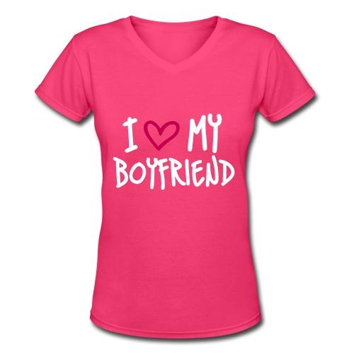 I love my boyfriend - Women's V-Neck T-Shirt