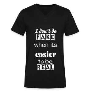dont be fake - Men's V-Neck T-Shirt by Canvas