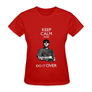 Keep Calm and Do it Over (Girlish Tee) - Women's T-Shirt
