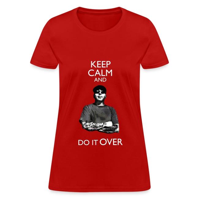 Keep Calm and Do it Over (Girlish Tee)