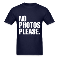 T-Shirts ~ Men's T-Shirt ~ NO PHOTOS PLEASE. T-SHIRT (MEN)