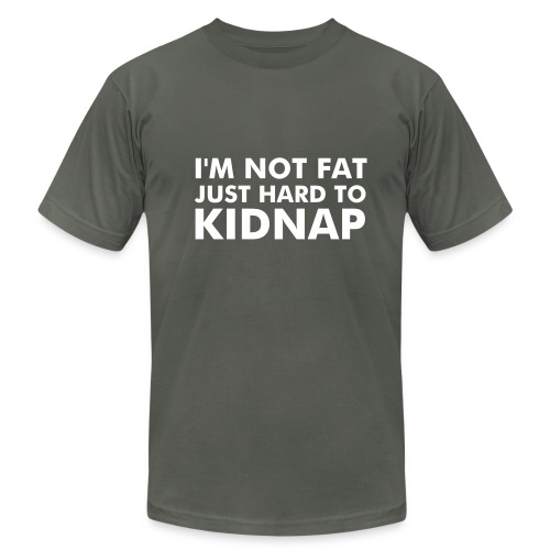 I'm Not Fat Just Hard To Kidnap - Men's Fine Jersey T-Shirt