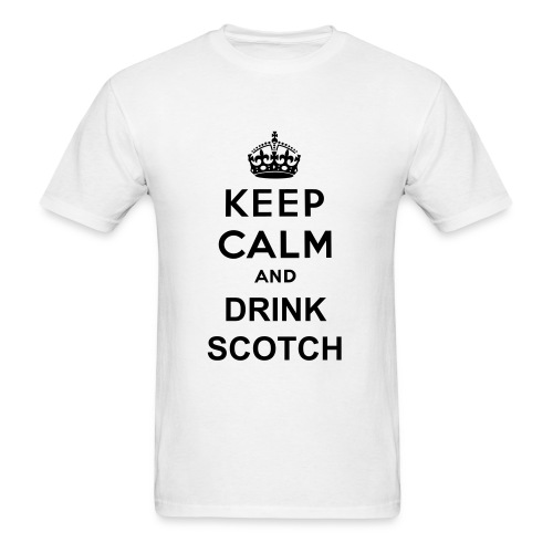 Keep Calm and Drink Scotch - Men's T-Shirt