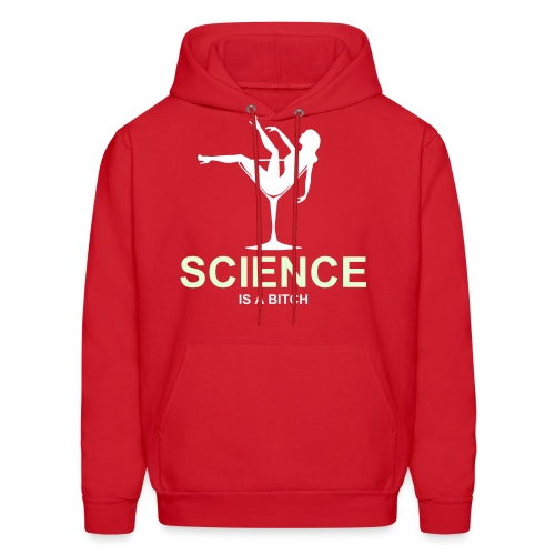 Science is a bitch. But I'm in love. - Men's Hoodie