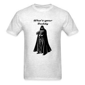 Darth Vadar Who's your Daddy Mens - Men's T-Shirt
