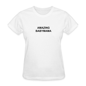 Amazing Baby Mama - Women's T-Shirt