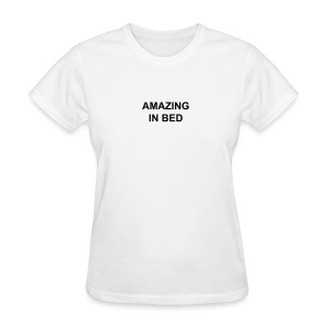 Amazing in Bed - Women's T-Shirt