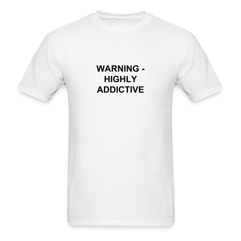 Highly Addictive - Men's T-Shirt