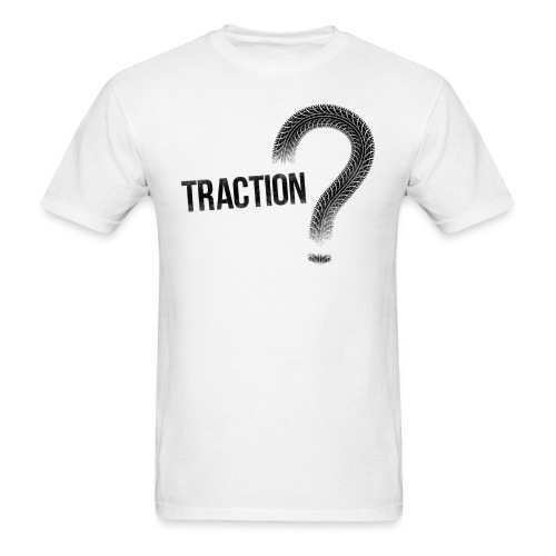 Traction? Tee - Men's T-Shirt