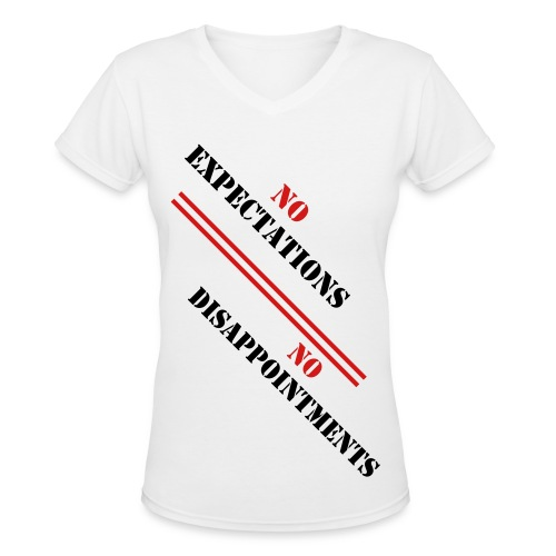 Ladies No Expectations= No Disappointment Tee's - Women's V-Neck T-Shirt