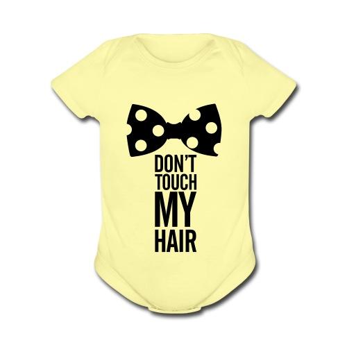 Dpn't Touch My Hair - Black - Organic Short Sleeve Baby Bodysuit