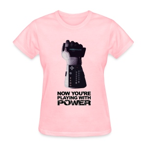 Now you're playing with power Power glove - Women's T-Shirt