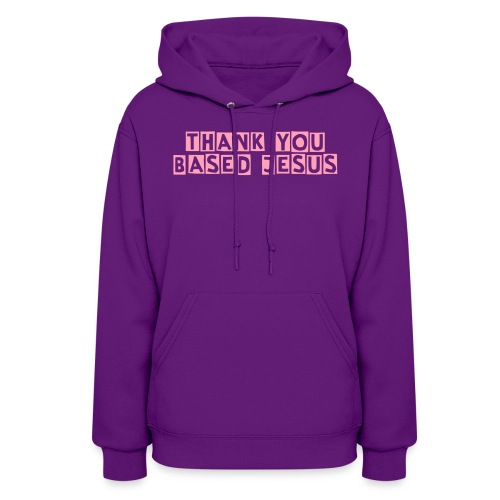 Based Women's Sweatshirt - Women's Hoodie