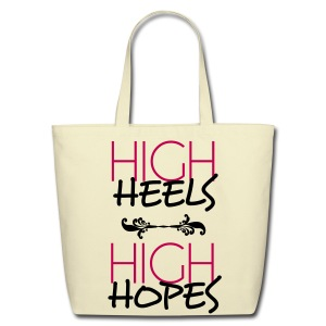 High Heels High Hopes Eco-Friendly Cotton Tote Bag - Eco-Friendly Cotton Tote