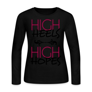 High Heels High Hopes Women's Long Sleeve Tee  - Women's Long Sleeve Jersey T-Shirt