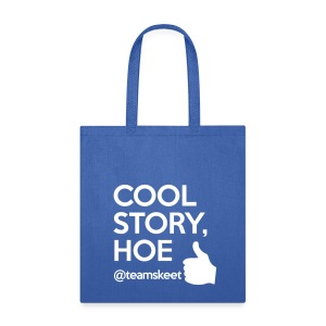 Cool Story Hoe Tote - Tote Bag