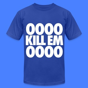 OOOO Kill Em OOOO T-Shirts - Men's T-Shirt by American Apparel