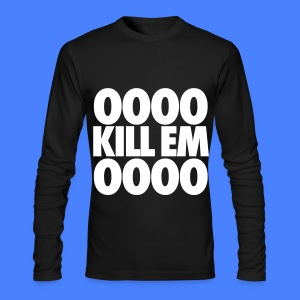 OOOO Kill Em OOOO Long Sleeve Shirts - Men's Long Sleeve T-Shirt by Next Level