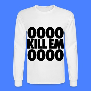OOOO Kill Em OOOO Long Sleeve Shirts - Men's Long Sleeve T-Shirt