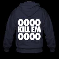 Zip Hoodies & Jackets ~ Men's Zip Hoodie ~ OOOO Kill Em OOOO Zip Hoodies & Jackets