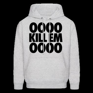 OOOO Kill Em OOOO Hoodies